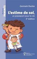 L'estime de soi, un passeport pour la vie : 3e édition