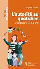 L'autorité au quotidien : Un défi pour les parents