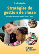 Stratégies de gestion de classe : Intervenir avec coeur auprès des 6 à 12 ans