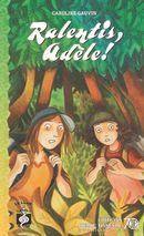 Sésame 163 : Ralentis, Adèle!