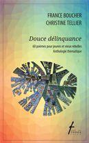 Douce Délinquance : 60 poèmes pour jeunes et vieux rebelles, anthologie thématique