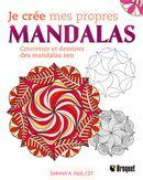 Je crée mes propres mandalas : Concevoir et dessiner des mandalas zen