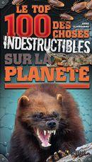Le top 100 des choses indestructibles sur la planète