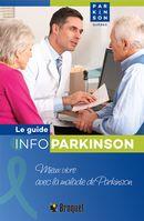Le guide info parkinson : Vivre au quotidien avec la maladie de Parkinson