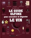 Le guide ultime pour connaître et déguster le vin