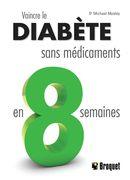 Vaincre le diabète sans médicaments en 8 semaines