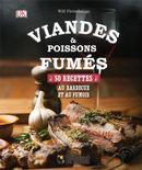 Viandes & poissons fumés : 50 recettes au barbecue et au fumoir