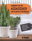 Comment ne pas assassiner vos plantes d'intérieur