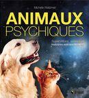 Animaux psychiques : Superstitions, science et histoires extraordinaires