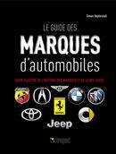 Le guide des marques d'automobiles : Guide illustré de l'histoire des marques et de leurs logos