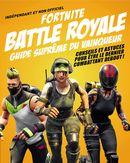 Fortnite Battle royale guide suprême du vainqueur