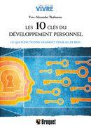 Les 10 clés du développement personnel : Ce qui fonctionne vraiment pour aller bien