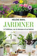 Jardiner à l'intérieur, sur la terrasse et au balcon
