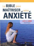 La Bible pour maîtriser votre anxiété