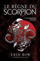 Le règne du scorpion 01 : Les prisonniers de la paix