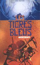 Les tigres bleus 03 : La voie du feu