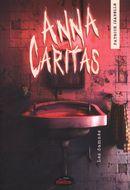 Anna Caritas 02 : Les damnés