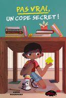 Pas vrai, un code secret!