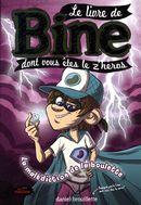 Le livre de Bine dont vous êtes le z'héros 01 : La malédiction de la boulette