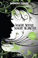 Magie noire, magie blanche 01