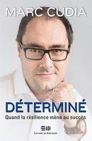 Déterminé : Quand la résilience mène au succès