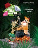 Aventures de Tiki Preston Les Quipu kaka, j'arrive ! 01