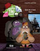 Les aventures de Tiki Preston : Quoi de n'oeuf, Tiki ? 02