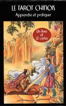 Le tarot chinois : Apprendre et pratiquer