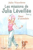 Les missions de Julia Léveillée 03 : Danse et secondaire