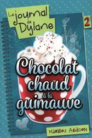 Le journal de Dylane 02 : Chocolat chaud à la guimauve