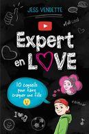 Expert en love 01 : 10 conseils pour faire craquer une fille