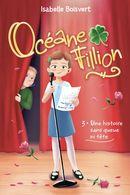 Océane Fillion 03 : Une histoire sans queue ni tête