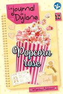 Le journal de Dylane 12 : Popcorn rose