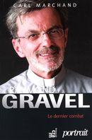 Raymond Gravel  Le dernier combat