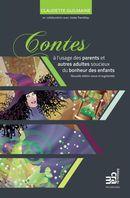 Contes pour parents et adultes soucieux du bonheur des...