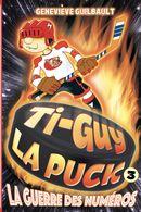 Ti-Guy la Puck 03 : La guerre des numéros
