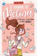 Le journal de Mélina : Je suis belle, je suis bonne, je suis capable !