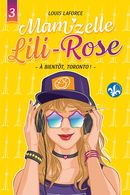 Mam'zelle Lili-Rose 03 : À bientôt, Toronto!