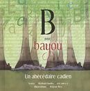 B pour Bayou : Un abécédaire cadien