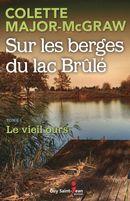 Sur les berges du Lac Brûlé 01 : Le vieil ours