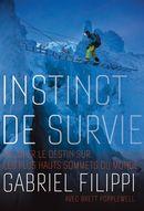 Instinct de survie : Tromper le destin sur les plus hauts sommets du monde