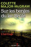 Sur les berges du lac Brûlé 03 : L'héritage