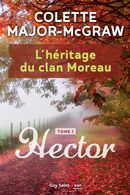 L'héritage du clan Moreau : 01 Hector