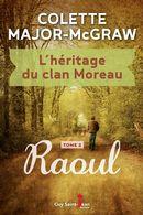 L'héritage du clan Moreau 02 : Raoul
