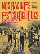 Nos racines psychédéliques : L'héritage électrisant de la génération mainmise