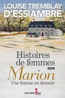 Histoires de femmes 03 : Marion, une femme en devenir