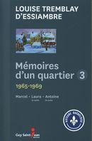 Mémoires d'un quartier 03 (07-09) : 1965-1969 - Marcel, Laura, Antoine
