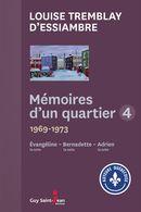 Mémoires d'un quartier 04 (10-12) : 1969-1973 - Évangéline, Bernadette, Adrien