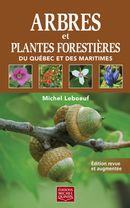 Arbres et plantes forestières du Québec et des Maritimes Edition revue et augmentée