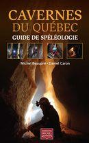 Cavernes du Québec : Guide de spéléologie